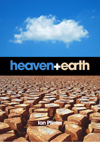 Heaven + Earth; Global Warming: The Missing Science