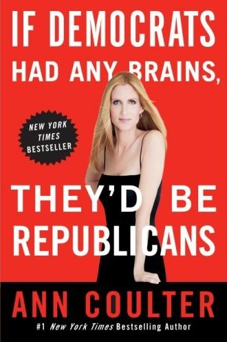 If Democrats Had Any Brain by Ann Coulter