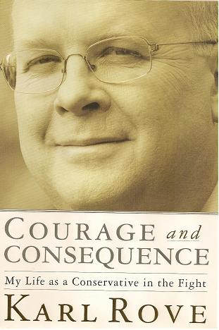 Courge And Consequence by Karl Rove